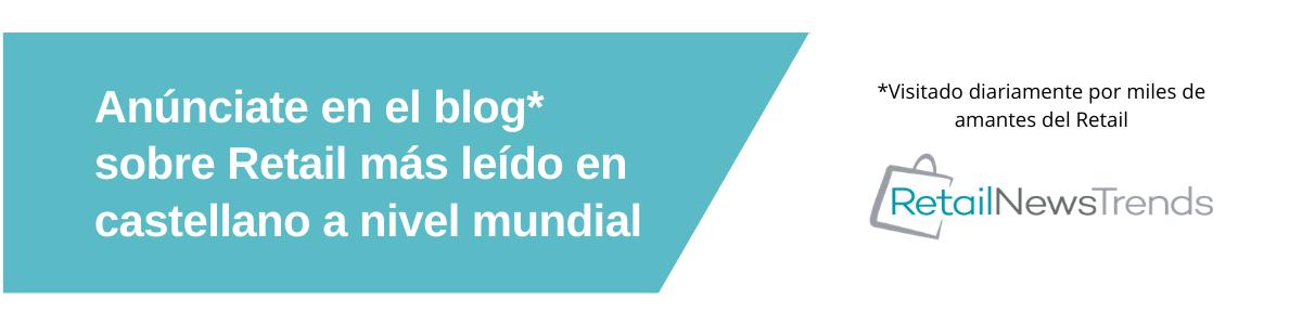 Anúnciate en el blog sobre Retail más leído en castellano a nivel mundial